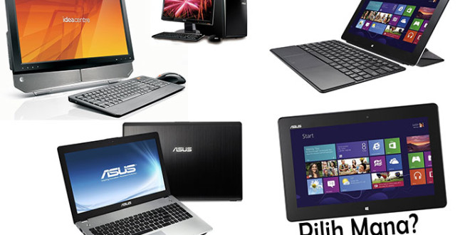 Apa itu Notebook, Netbook, Desktop, All-in-One , & Tablet PC