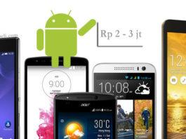 Smartphone Android Terbaik Harga 2 - 3 Juta