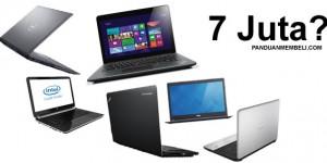4 Pilihan Laptop Bagus Harga 7 Jutaan