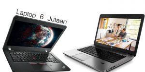 Laptop Bagus Harga 6 Jutaan