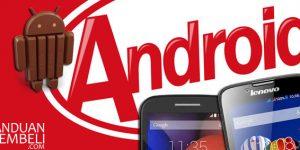 Pilihan HP Android Quad-core + KitKat Harga 1 Jutaan